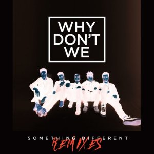 Why Don't We的專輯Something Different (Remixes)