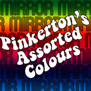 Album Mirror Mirror - EP from Pinkerton's Assorted Colours