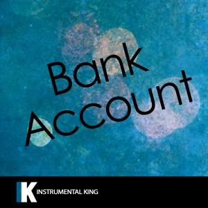 Instrumental King的專輯Bank Account (In the Style of 21 Savage) [Karaoke Version]