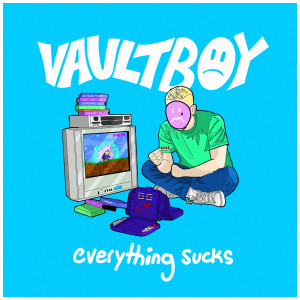 Listen to everything sucks (Explicit) song with lyrics from Vaultboy