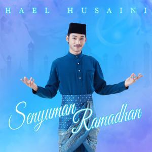 Listen to Senyuman Ramadhan song with lyrics from Hael Husaini
