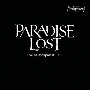 Album Live at Rockpalast 1995 (Live, Bizarre Festival, 1995) from Paradise Lost