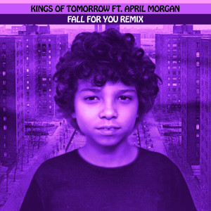 Album FALL FOR YOU REMIX (feat. April Morgan) [Sandy Rivera's Extended Mix] from Kings Of Tomorrow