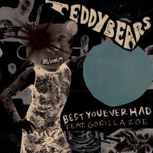 Teddybears的專輯Best You Ever Had