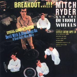 Album Breakout...!!! from Mitch Ryder & The Detroit Wheels
