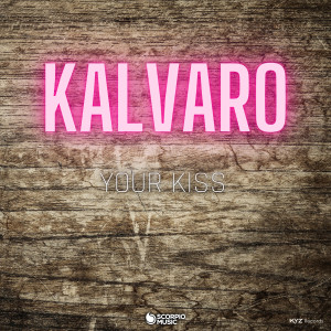 Listen to Your Kiss song with lyrics from Kalvaro