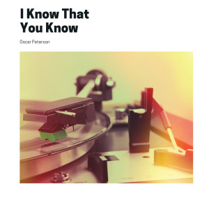 I Know That You Know (Explicit)