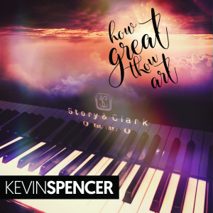 Album How Great Thou Art from Kevin Spencer