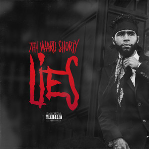 Album Lies (Explicit) from 7th Ward Shorty