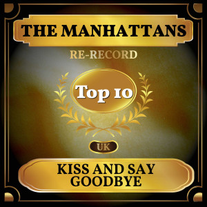 The Manhattans的專輯Kiss and Say Goodbye (UK Chart Top 40 - No. 4)