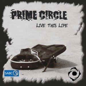 Listen to Live This Life song with lyrics from Prime Circle