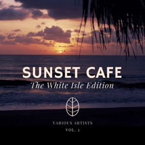 Album Sunset Cafe (The White Isle Edition), Vol. 2 from Various Artists