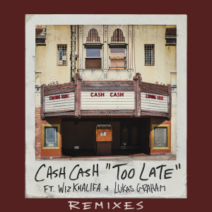 Album Too Late (feat. Wiz Khalifa & Lukas Graham) (Remixes) from Cash Cash