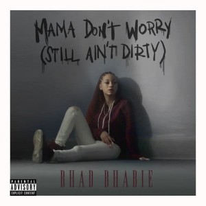 Mama Don't Worry (Still Ain't Dirty) (Explicit)
