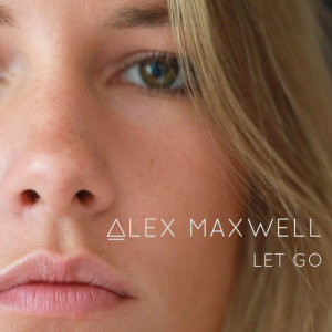 Album Let Go from Alex Maxwell