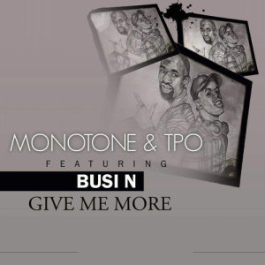 Album Give Me More Single from Monotone