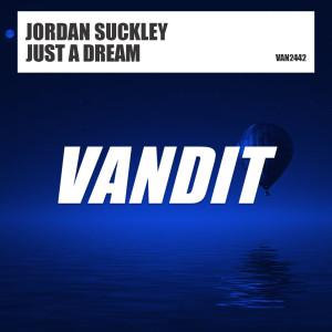 Just a Dream dari Jordan Suckley