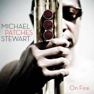 "Album On Fire from Michael ""Patches"" Stewart"
