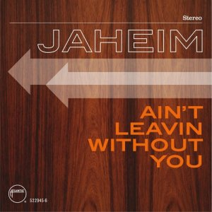 Listen to Ain't Leavin Without You song with lyrics from Jaheim