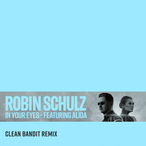 In Your Eyes (feat. Alida) (Clean Bandit Remix)