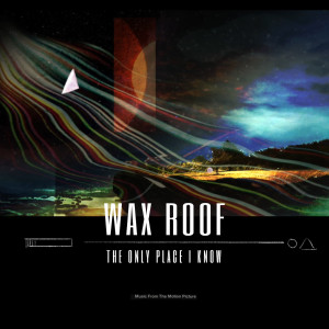 Album The Only Place I Know from Wax Roof