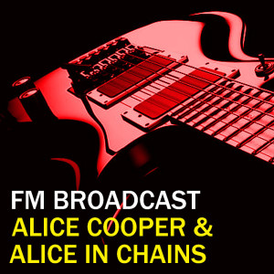 Album FM Broadcast Alice Cooper & Alice In Chains from Alice In Chains