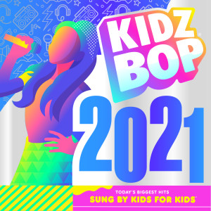 Album KIDZ BOP 2021 from Kidz Bop Kids