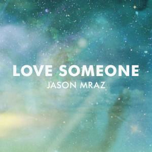 Jason Mraz的專輯Love Someone