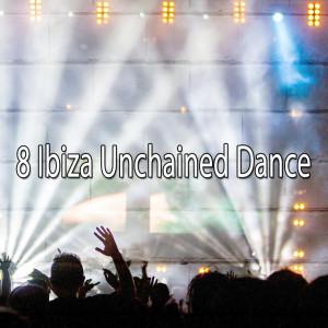 CDM Project的專輯8 Ibiza Unchained Dance
