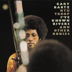 I've Known Rivers And Other Bodies 1973 Gary Bartz