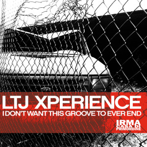 Album I Don't Want This Groove To Ever End from Ltj Xperience
