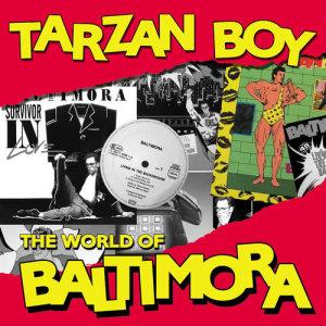 Album Tarzan Boy: The World Of Baltimora from Baltimora