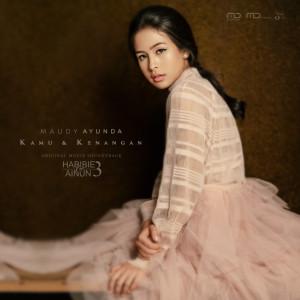 Download Lagu Maudy Ayunda - Kamu & Kenangan (Original Soundtrack Habibie & Ainun 3)