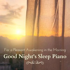 For a Pleasant Awakening in the Morning - Good Night's Sleep Piano dari Relax α Wave