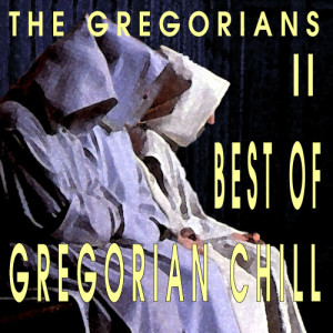 Album Best Of Gregorian Chill II from The Gregorians