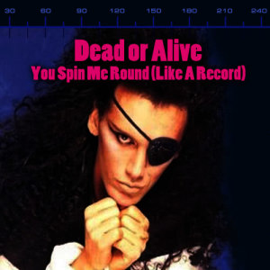 Album You Spin Me Round (Like A Record) from Dead Or Alive