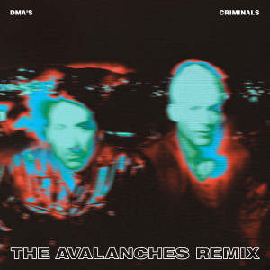 Album Criminals (The Avalanches Remix) from DMA'S