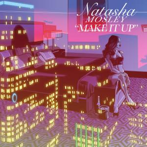 Make It Up (Explicit)