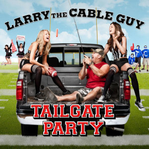 Album Tailgate Party from Larry The Cable Guy