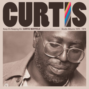 Curtis Mayfield的專輯Keep On Keeping On: Curtis Mayfield Studio Albums 1970-1974 (Remastered)
