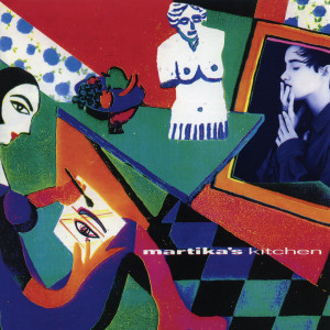 Album Martika's Kitchen (Expanded Edition) from Martika