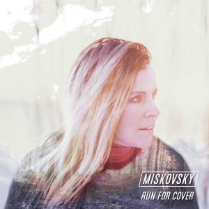 Lisa Miskovsky的專輯Run for Cover
