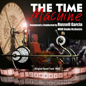The Time Machine (Original Motion Picture Soundtrack)