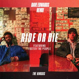 收聽The Knocks的Ride Or Die (feat. Foster The People) [Dave Edwards Remix] (Dave Edwards Remix)歌詞歌曲