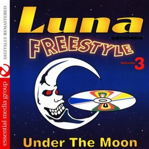Various Artists的專輯Luna Freestyle Vol. 3: Under The Moon (Digitally Remastered)
