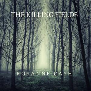 Album The Killing Fields from Rosanne Cash