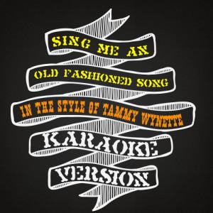 Karaoke - Ameritz的專輯Sing Me an Old Fashioned Song (In the Style of Tammy Wynette) [Karaoke Version] - Single