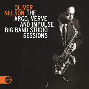 The Argo, Verve And Impulse Big Band Studio Sessions 2011 Oliver Nelson