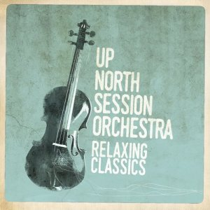 Up North Session Orchestra的專輯Relaxing Classics