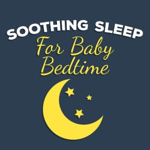 Baby Lullaby的專輯Soothing Sleep for Baby Bedtime